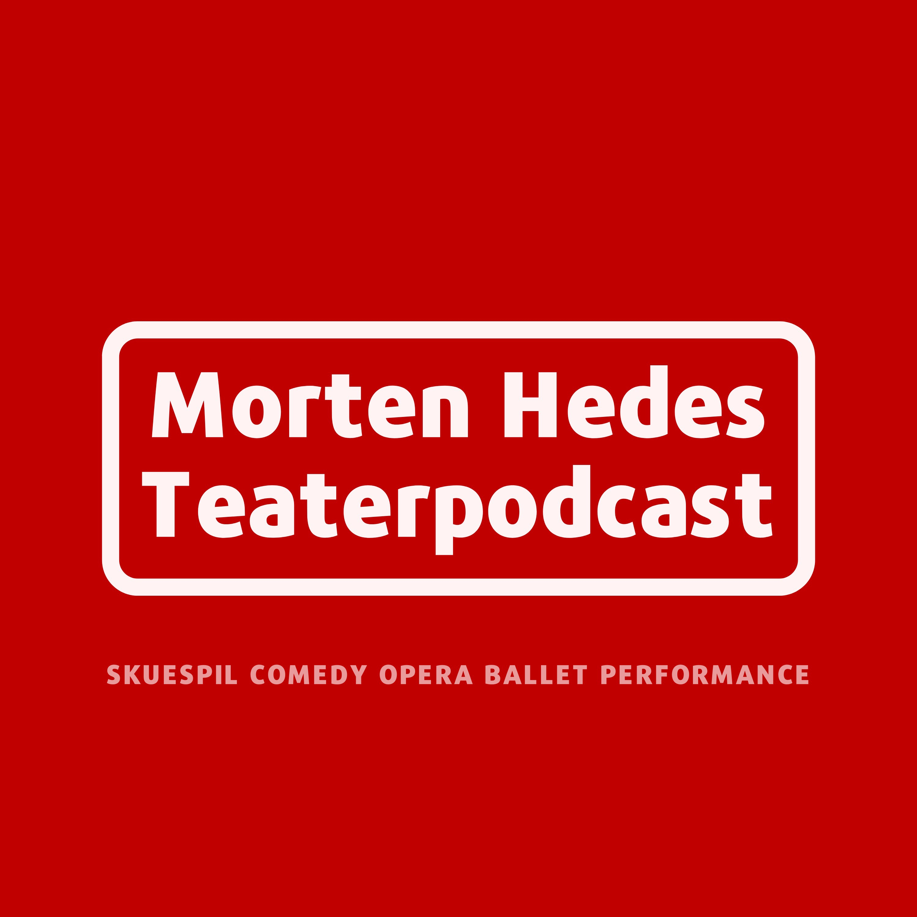 Morten Hedes Teaterpodcast